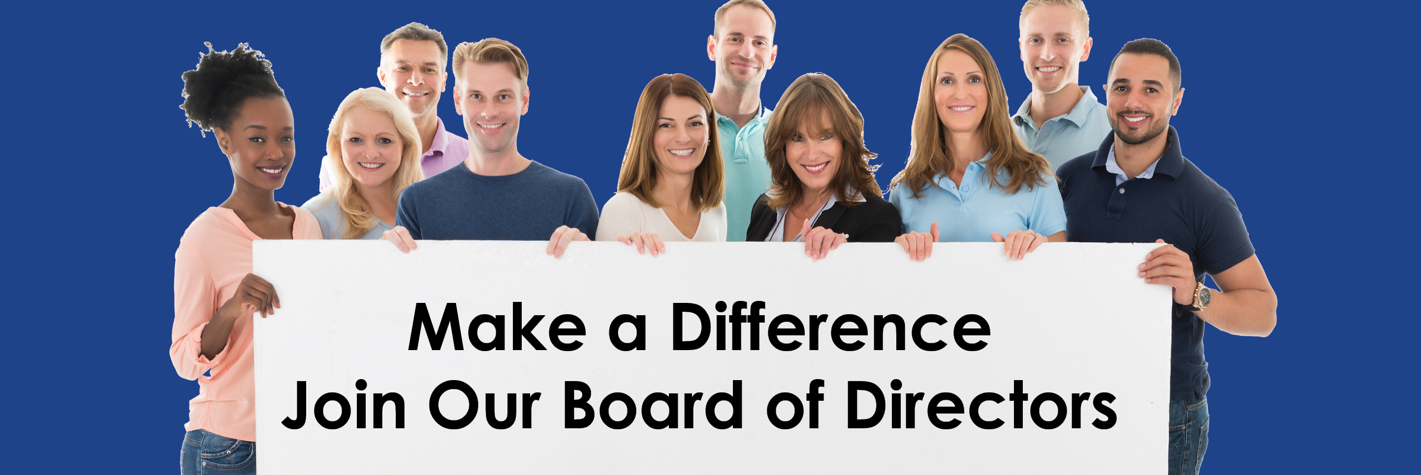 Make a difference, Join our Board of Directors